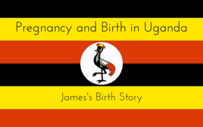 Pregnancy and Birth in Uganda: James's Birth Story